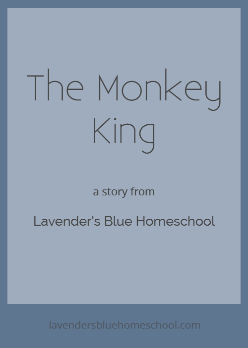 The Monkey King story, retold by Lavender's Blue Homeschool