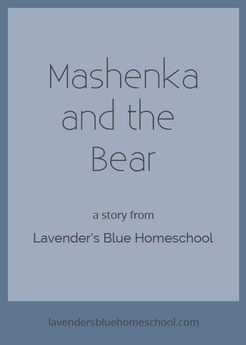 Mashenka and the Bear story, retold by Lavender's Blue Homeschool