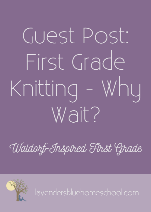 Blog Graphic - GuestPostFirstGradeKinttingWhyWait.png