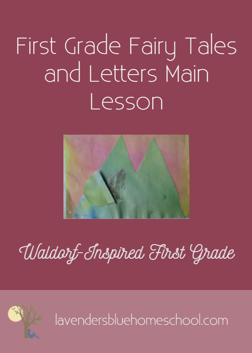 Blog Image - FirstGradeFairyTalesandLettersMainLesson.png