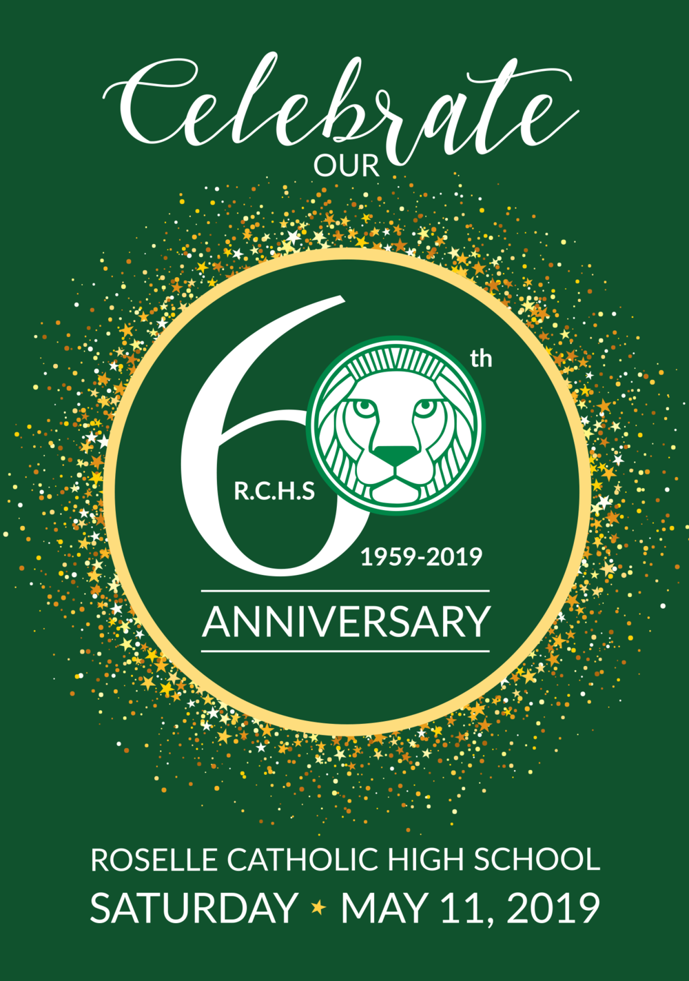 May 11, 2019 at 6pm - Roselle Catholic High SchoolJoin us for an evening of drinks, dinner, live entertainment and a celebration of Roselle Catholic High School.We will reflect on 60 years of greatness and look ahead to a future filled with unlimited possibilities.