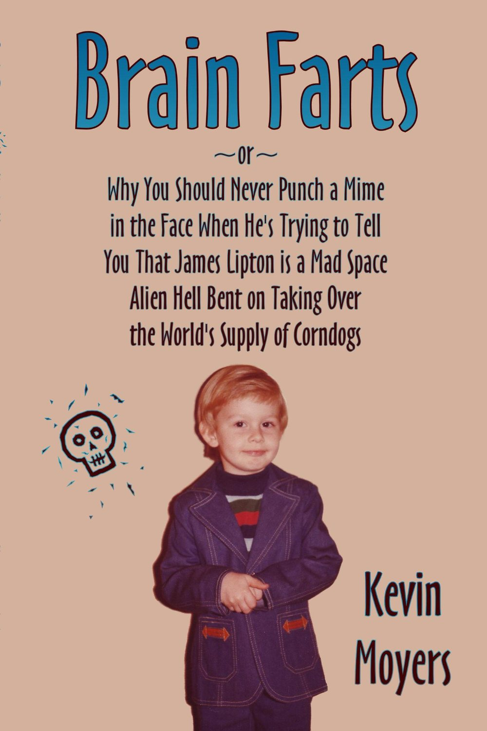 - Kevin Moyers works through personal issues, shares his Presidential platform, comments on societal norms, and even wonders what Jesus Christ's death row interview would be like in this collection of comedic essays.Comedy Essay Collection