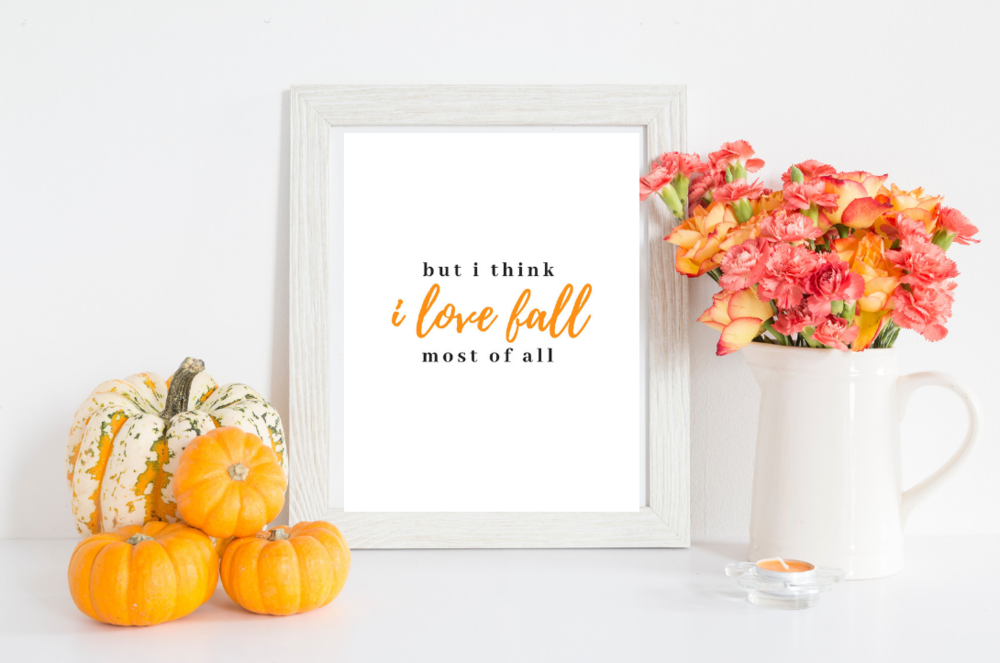"Free Fall Printable ""I think I love Fall most of All."" Perfect for the modern farmhouse style!!"