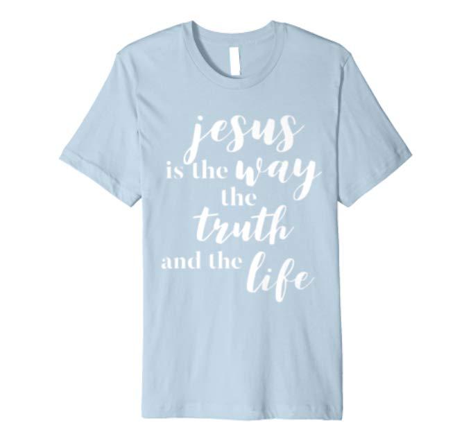 Way Truth Life Tee