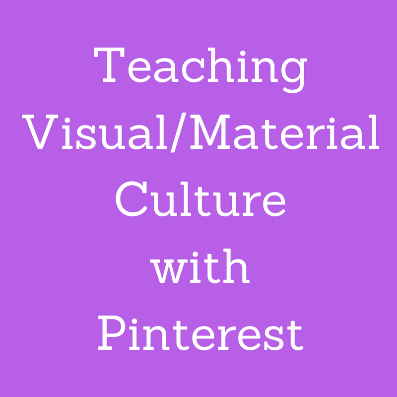 Teaching Visual Culture with Pinterest