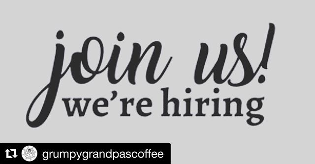 Love coffee? Need a job? @grumpygrandpascoffee is hiring.