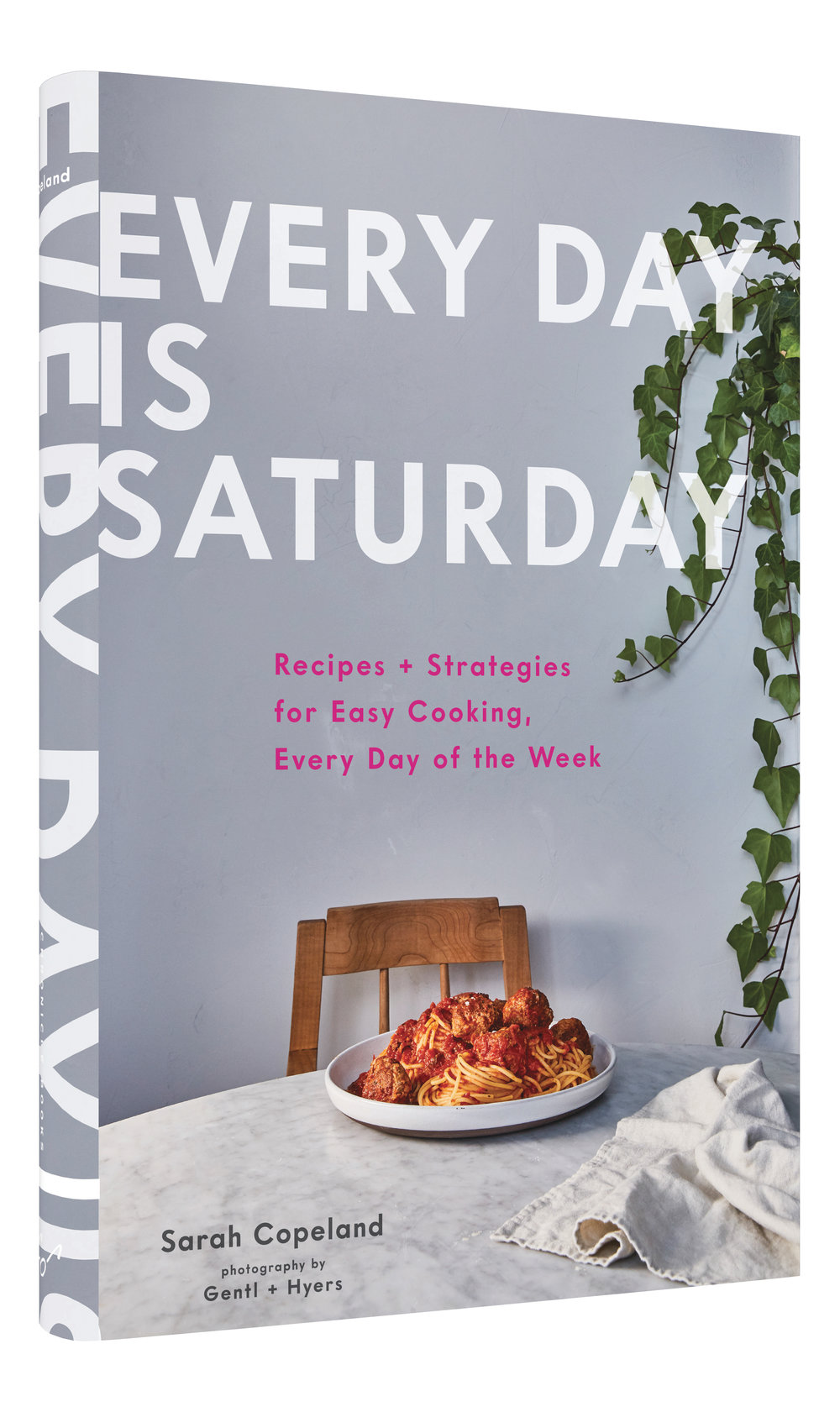 EVERY DAY IS SATURDAY: RECIPES & STRATEGIES FOR EASY COOKING EVERY DAY OF THE WEEK by Sarah Copeland #SarahCopeland #edibleliving #cookbooks #everydayissaturdaycookbook