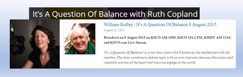 "Both Sides of Your Brain - William was recently interviewed by radio host Ruth Copland on her show ""It's a Question of Balance"" where she encourages the use of both sides of the brain. Ruth is a published writer and songwriter and a professionally trained actress and member of Equity; she has a BA (Honours) degree in English Literature, and a Master of Science Degree in Counseling (specializing in creative arts therapies). To listen and learn more about Ruth and William's interview you can click the image to the right or go to Ruth Copland's site here."