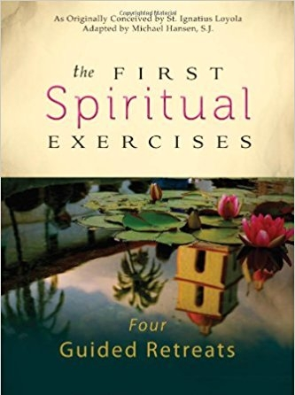 The First Spiritual Exercises by Michael Hansen, SJ