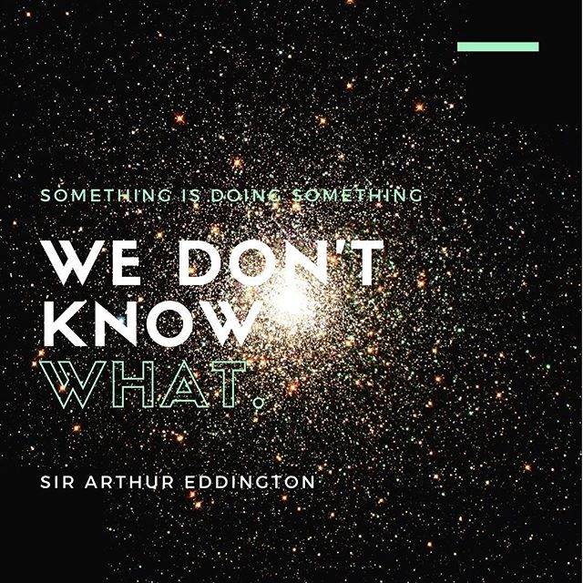 "This is one of my favorite quotes. Sir Arthur Eddington was a pre-eminent astronomer, mathematician and physicist of the early 20th century, referencing our understanding of quantum phenomena. For me, this is a constant reminder of how little I understand, and yet how immediate my experience is, and how it often doesn't need further clarification. One of the great mysteries of Craniosacral Therapy is: what creates the tide? The real answer is that we don't know. We also don't know what force drives the creation and dissolution of 10 million cells/second in indeterminate locations, or how many people who have lost 90% of their brain tissue from hydrocephalus can earn PhDs in mathematics, or how pre-cognition works, or how dogs know when their owners are coming home. The truth is that we really understand very little about the miraculous nature of life itself, and we actually sell life and ourselves short when we invest too much in certainty over discovery. . I had a client who was a brain surgeon, and he started the treatment by saying, ""I cut open skulls, and I just don't see that there is anyway that those bones can move."" I acknowledged that truth, and admitted that I didn't know either, but also knowing that I can reliably perceive motion, and as that motion increases, things shift and people get better, even this skeptical man. . My training in bodywork feels like an endless inquiry into what is possible. Sometimes I really don't think that even I understand what I ""do."" However, rather than being burdened by needing reality to conform to the simplistic understandings I have been taught, I can let reality of what I am touching teach and inform me directly. When I mentor BCST students, I tell them that they can be explorers, using their direct experience to chart their own path. What I continually discover from approaching working this way is that much more is possible than I could ever conceive. That the body is capable of so much more than I can even understand. When I can sit in the truth of that, working with people becomes an endless journey to more fully discover the freedom with which we are endowed in our body."