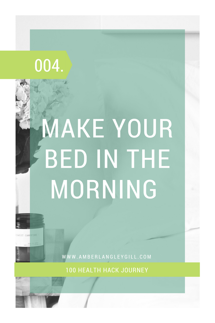 004 Health Hack: Make Your Bed in the Morning