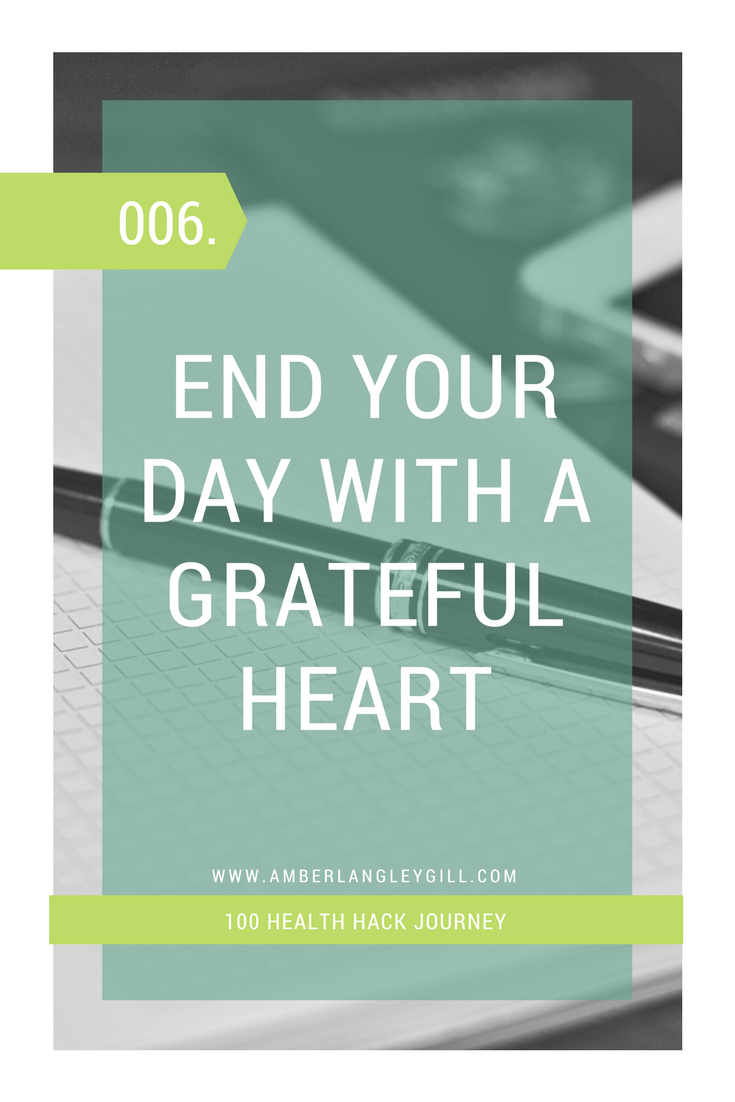 006 Health Hack: End the day with Grateful Heart