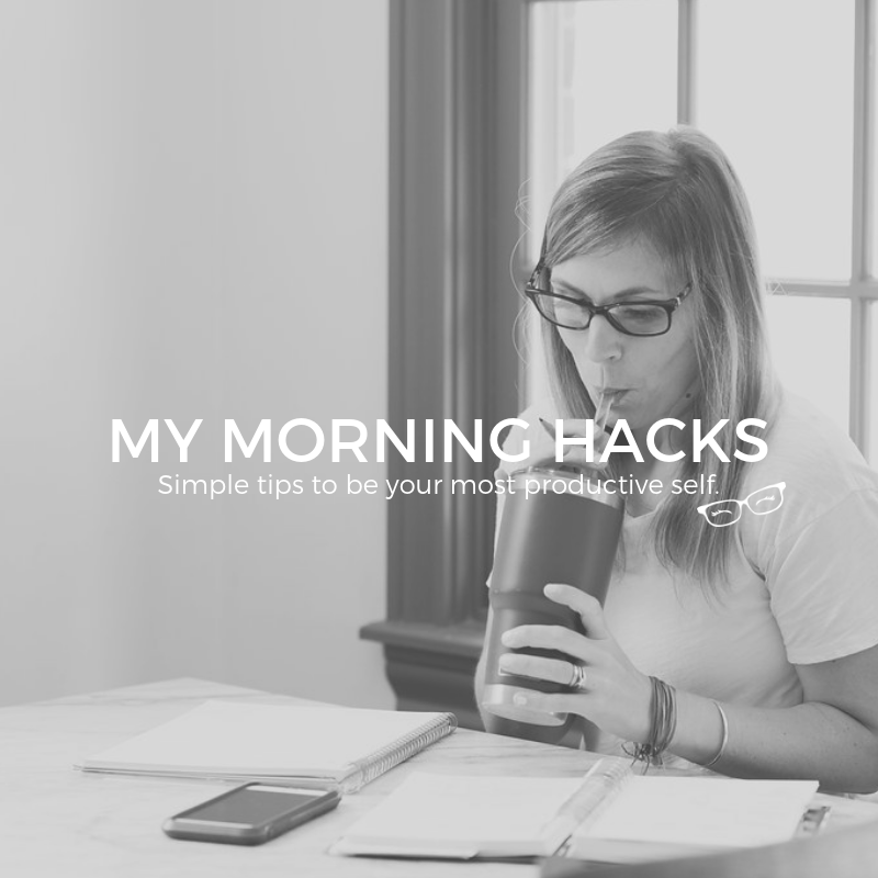 MY MORNING PRODUCTIVITY HACKS