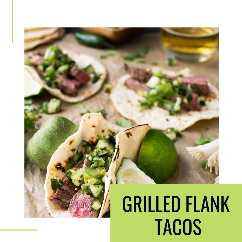 GRILLED FLANK TACOS