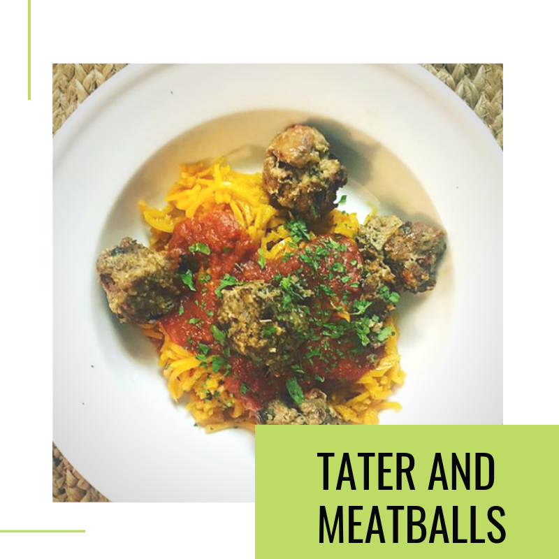 TATER AND MEATBALLS