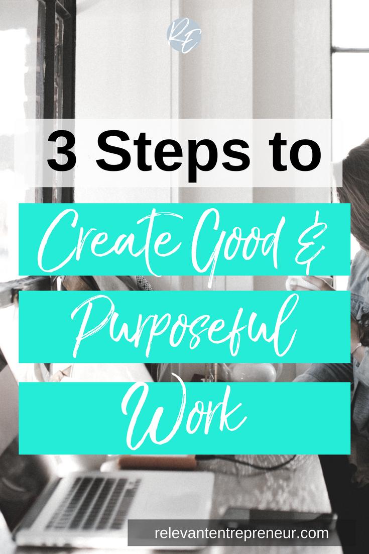 3 Steps to Create Good Work