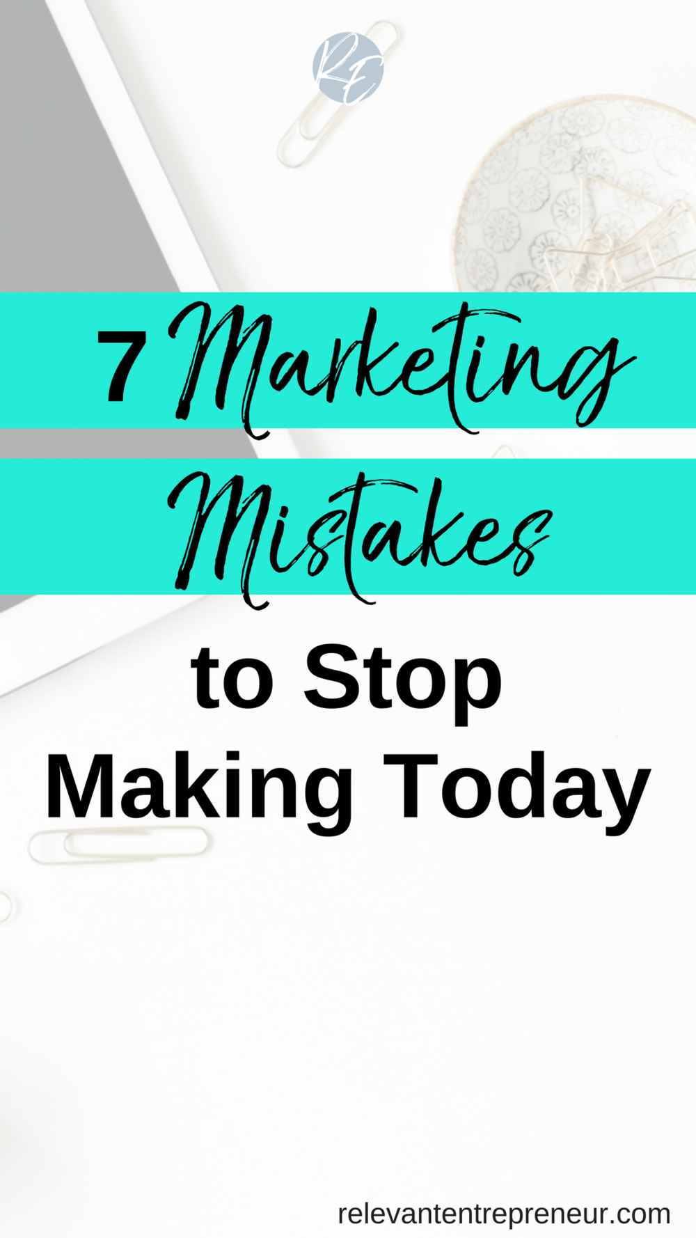 7 Marketing Mistakes to Stop Making Today -.png