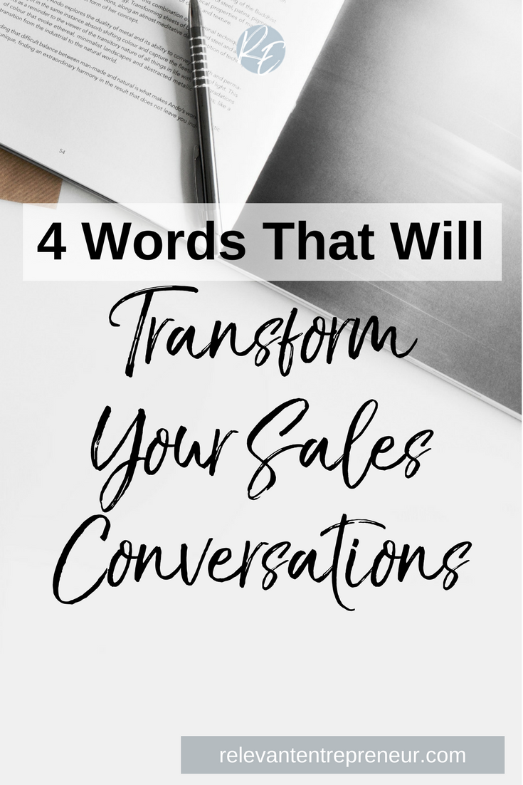 4 Words that Will Transform Your Sales Conversations