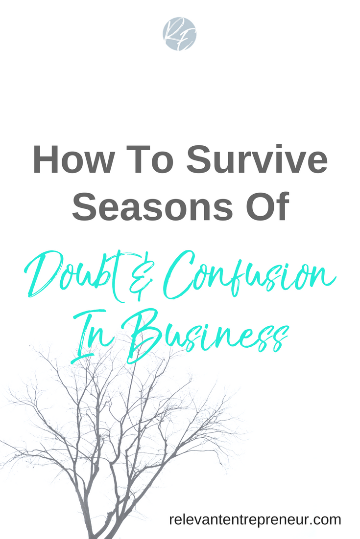 How To Survive Seasons Of Doubt & Confusion