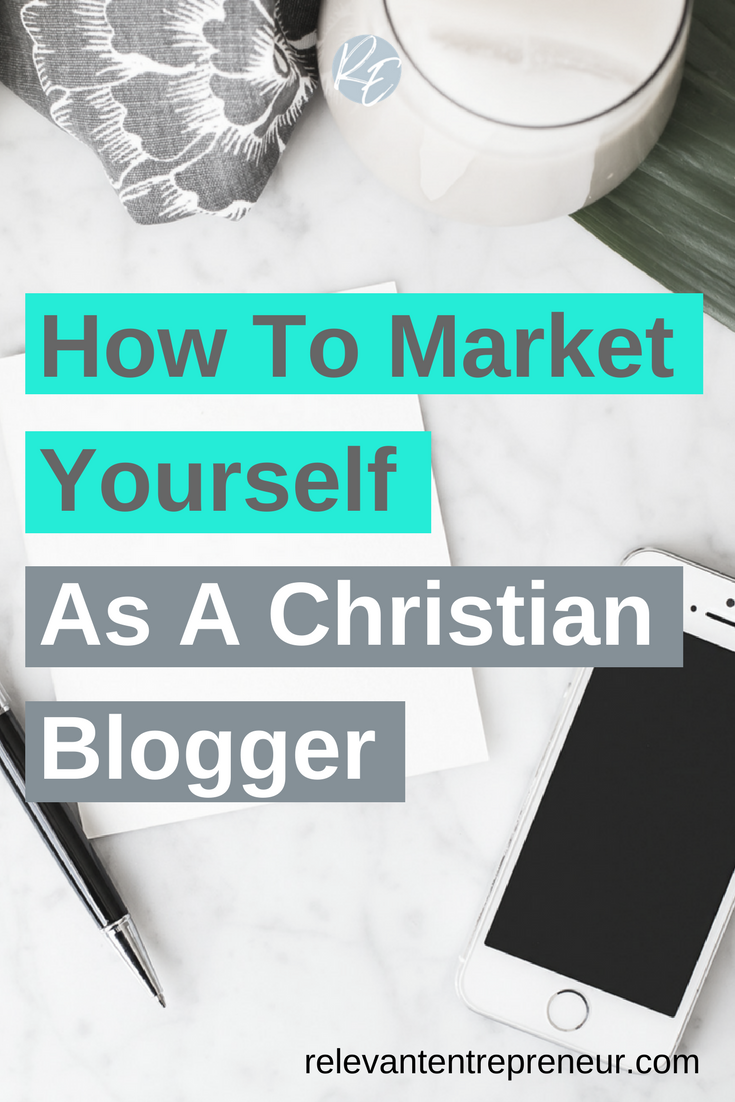How To Market Yourself As A Christian Blogger