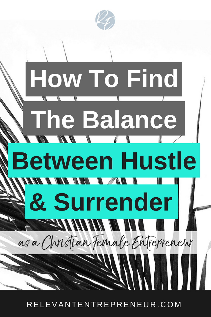 How To Find The Balance Between Hustle & Surrender