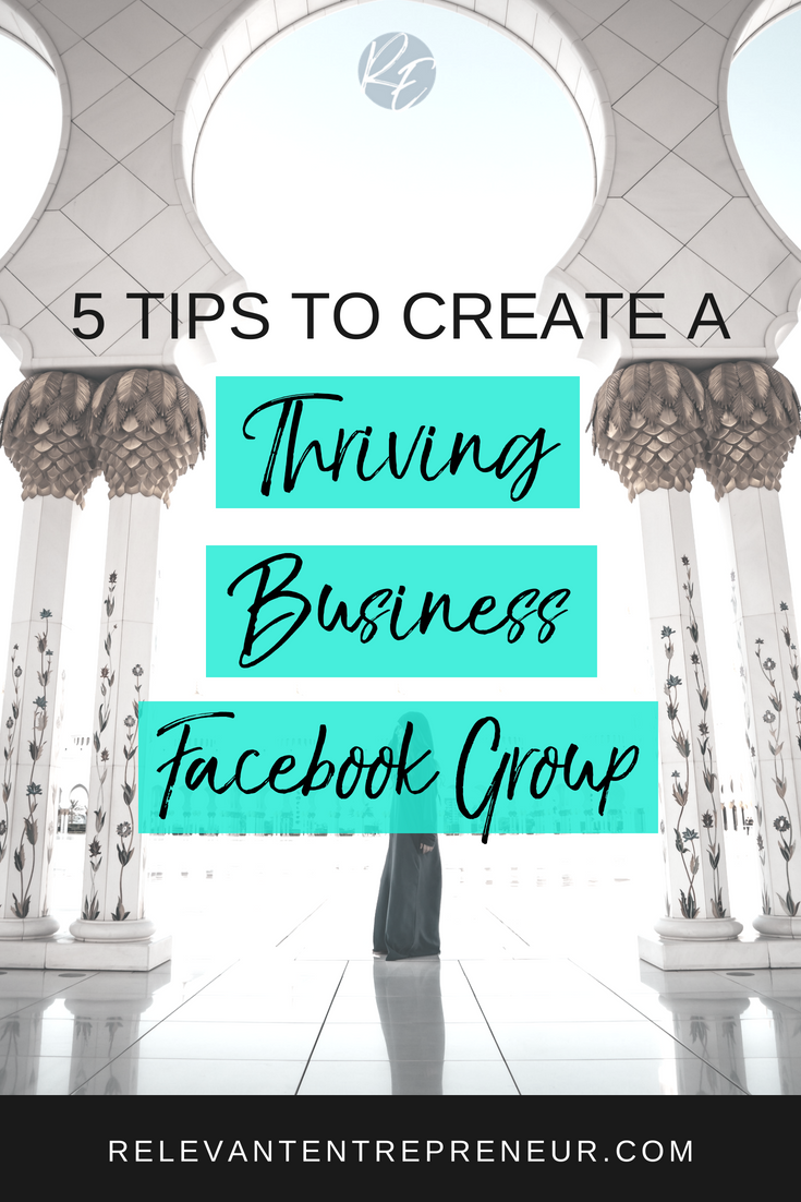 5 Tips to Create a Thriving Business Facebook Group.png