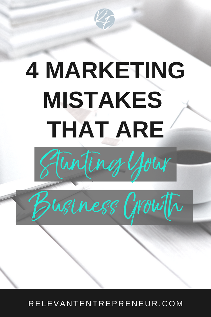 4 Marketing Mistakes That Are Stunting Your Business Growth