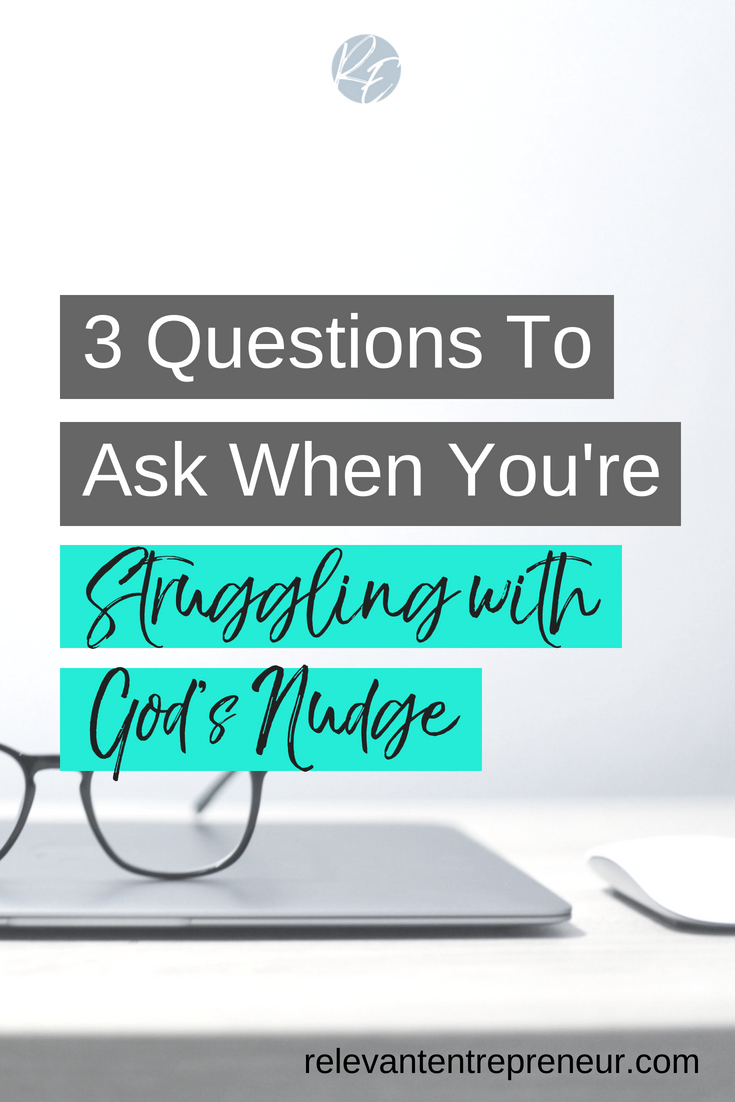 3 Questions To Ask When You're Struggling With God's Nudge