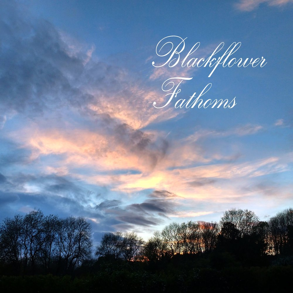 Blackflower    'Fathoms' - single    MIXING    (Self Released 2017)