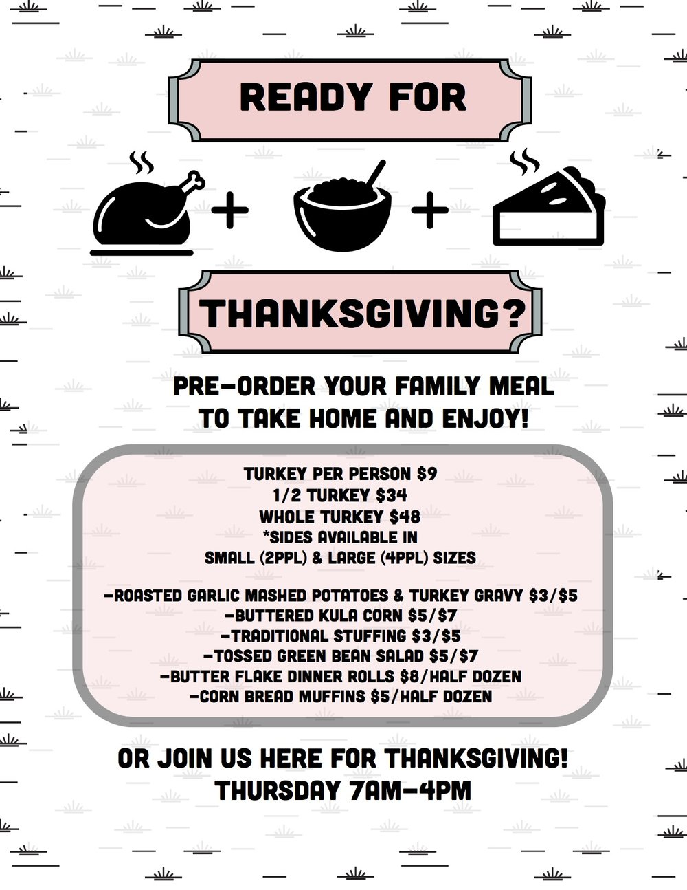 Pre-Order NOW!  &     Enjoy a Hot Thanksgiving Meal at Home with the Family!      *ALL ORDERS DUE MONDAY, NOVEMBER 20TH!!!!!