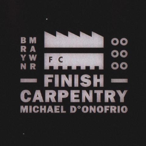 MICHAEL D°ONOFRIO  –  FINISH CARPENTRY