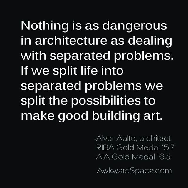 Alvar Aalto quote on separating problems in an architectural project. #designtips #houseflipper #homeowner #propertyinvestor #remodel #remodelsolutions http://AwkwardSpace.com