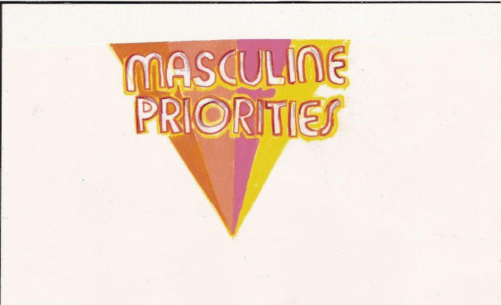 Masculine Priorities