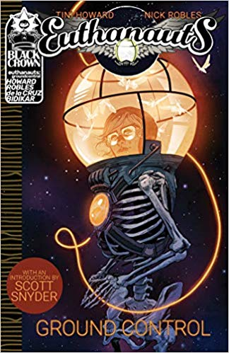 Euthanauts Vol. 1, Ground Control  is out 2/27/2019.