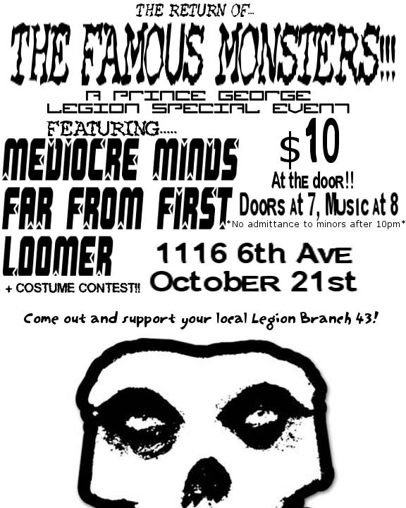 The Famous Monsters - Head on out to the Legion on October 21st and The Westwood Pub on October 28th to catch these Ungodly Ghouls in action...