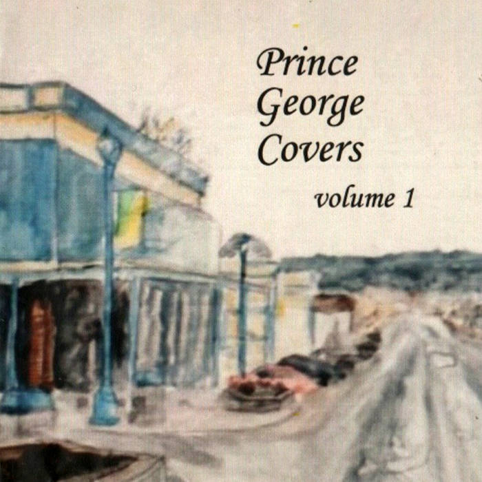 'Prince George Covers, Vol. 1' album (2005)