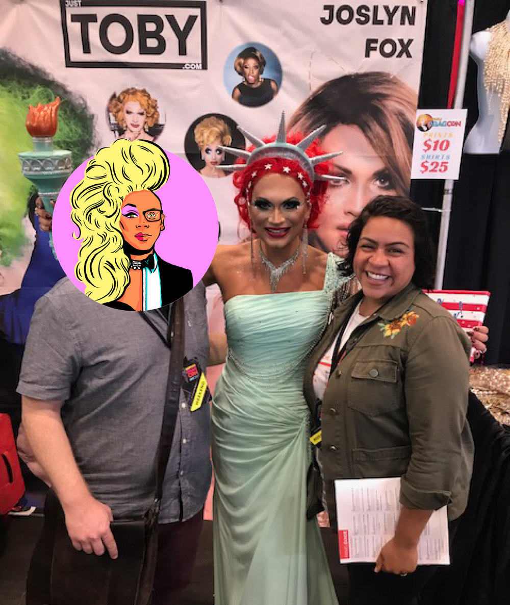 Joslyn Fox Keeping It Foxy... Wonk Wonk! (And a very supportive husband who is also a fan of the show!) - Art Credit for Rupaul Drawing- Tara Jacoby