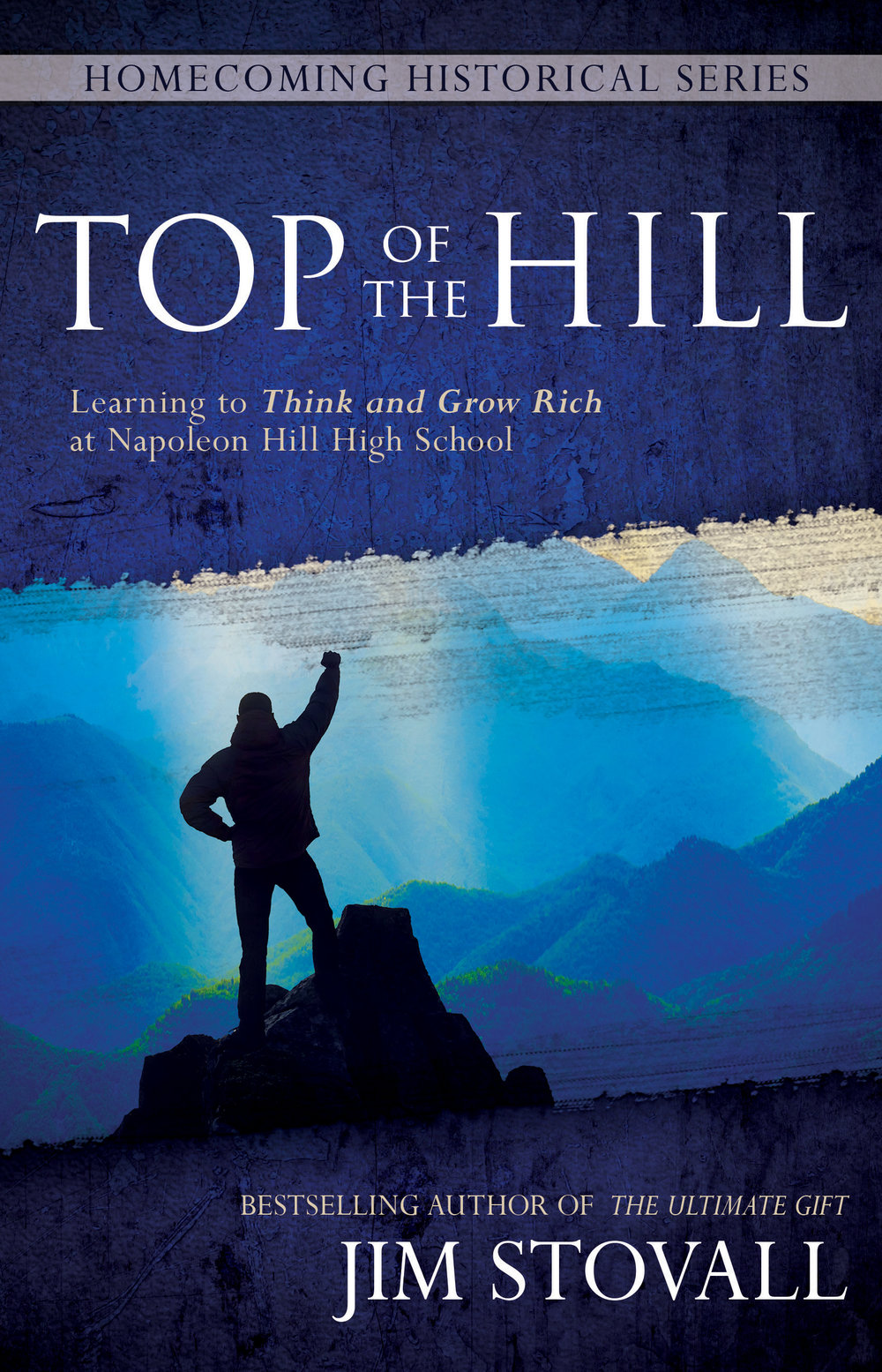 Top of the Hill - By jim stovall