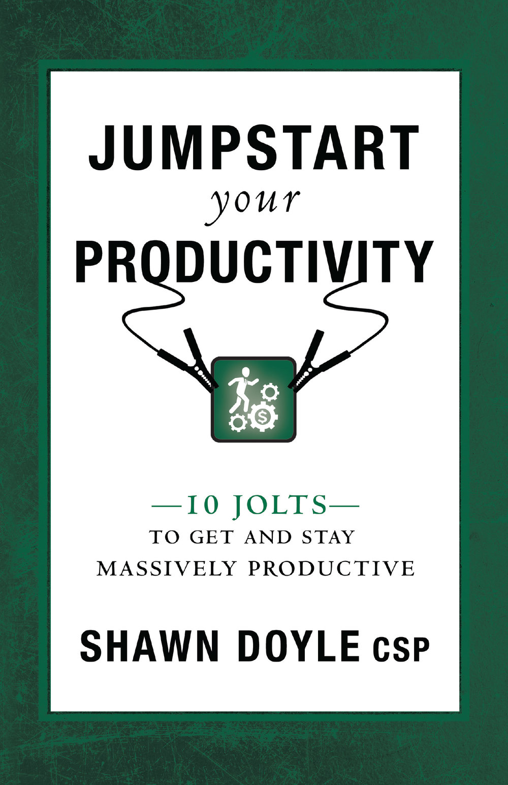 Jumpstart Your Productivity  - By shawn doyle csp