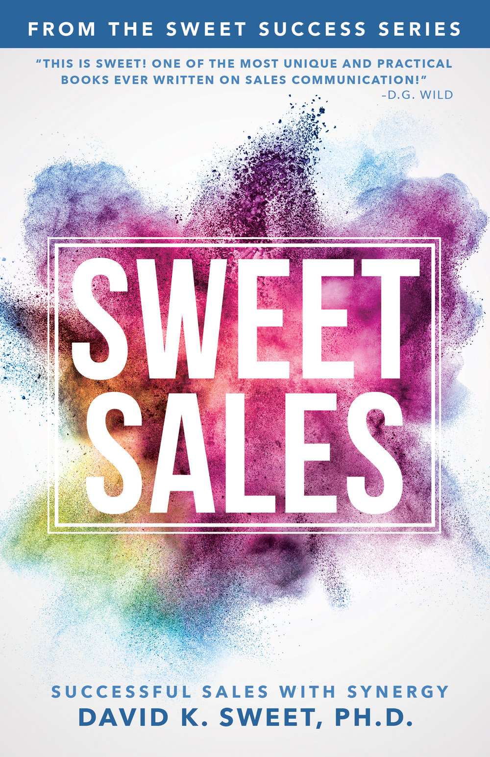 Sweet Sales - By david k. sweet, phd