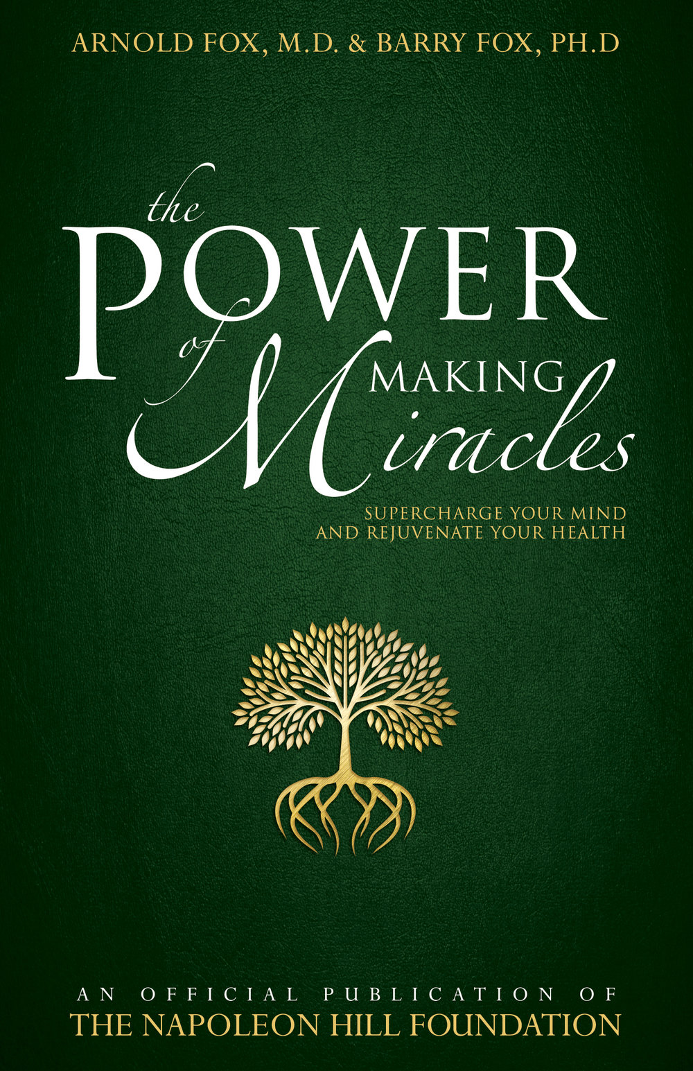 The Power of Making Miracles - By arnold fox, md and barry fox, phd