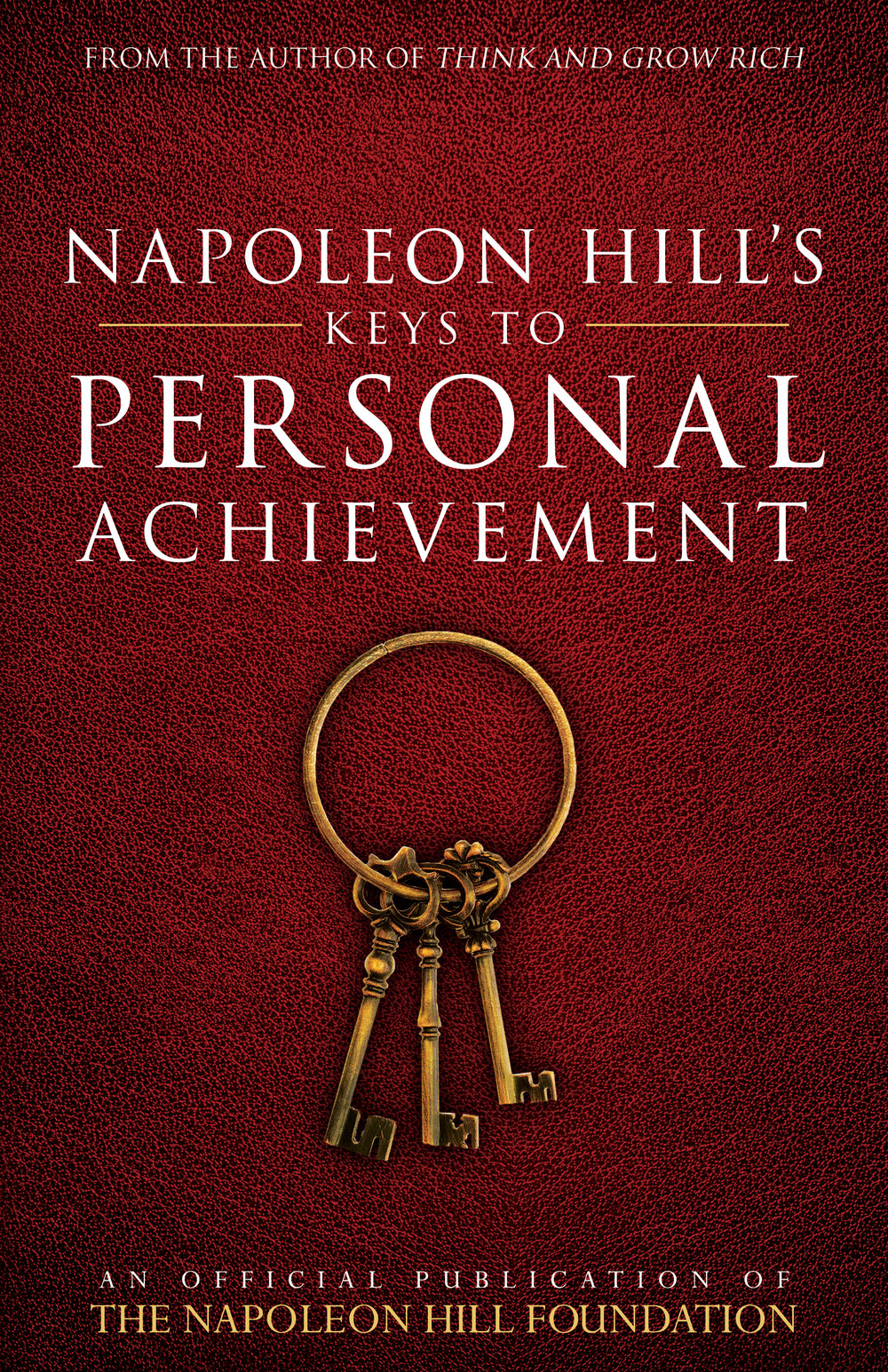 Napoleon Hill's Keys to Personal Achievement - By napoleon hill