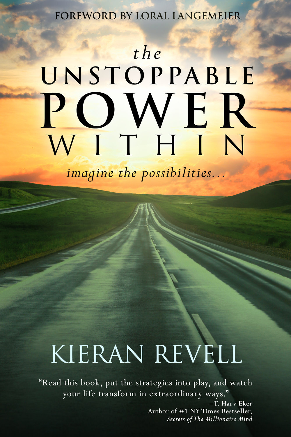The Unstoppable Power Within - By kieran revell