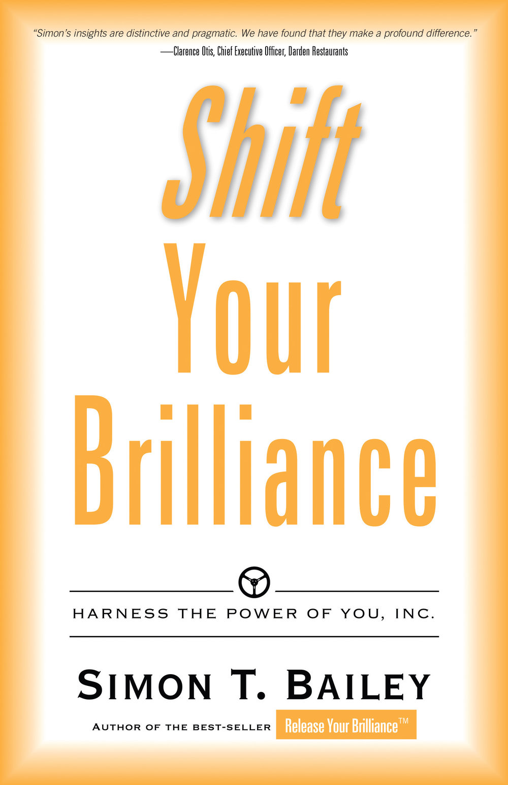 Shift Your Brilliance  - By simon t. bailey