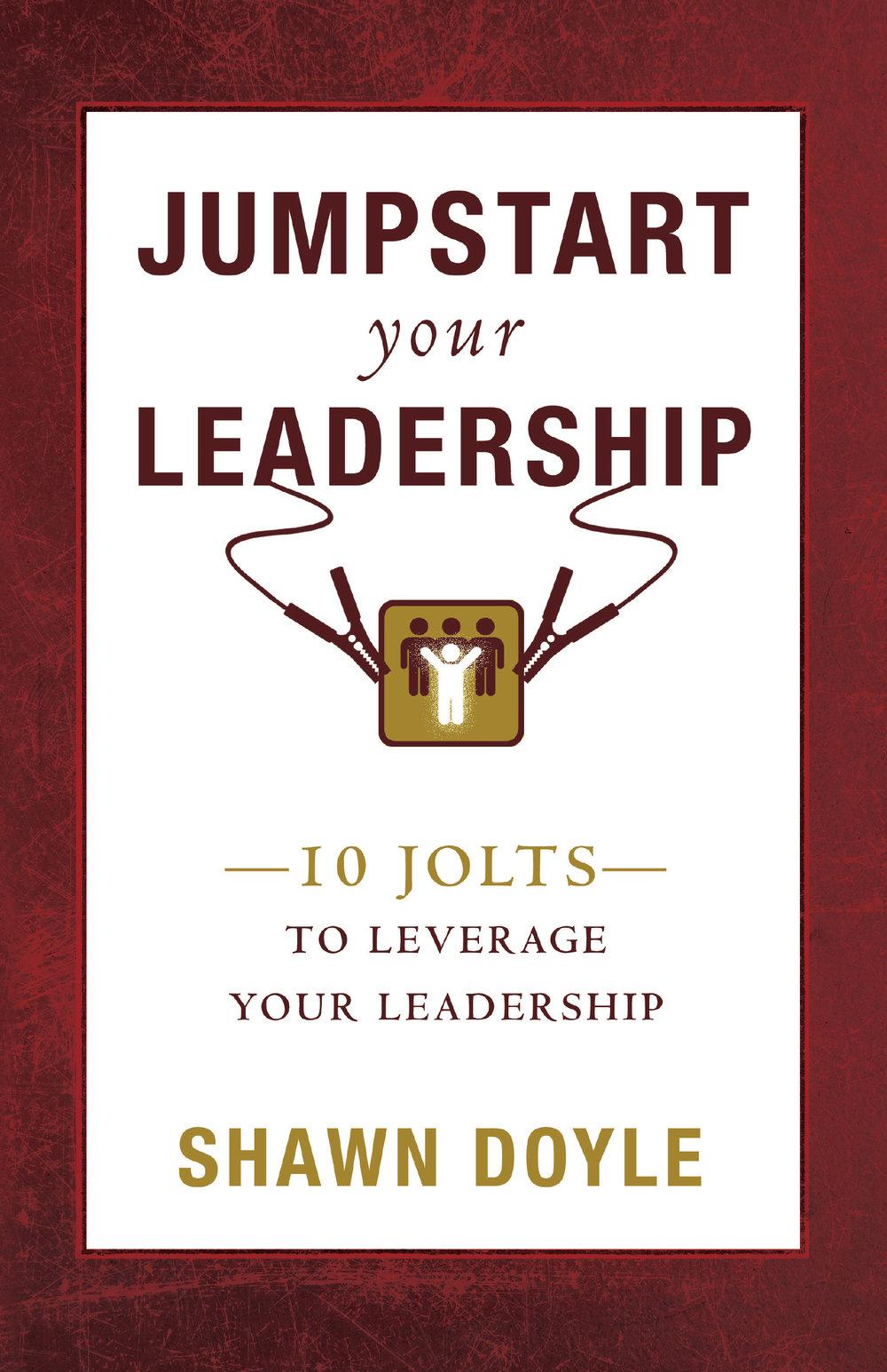 Jumpstart Your Leadership - Shawn Doyle CSP