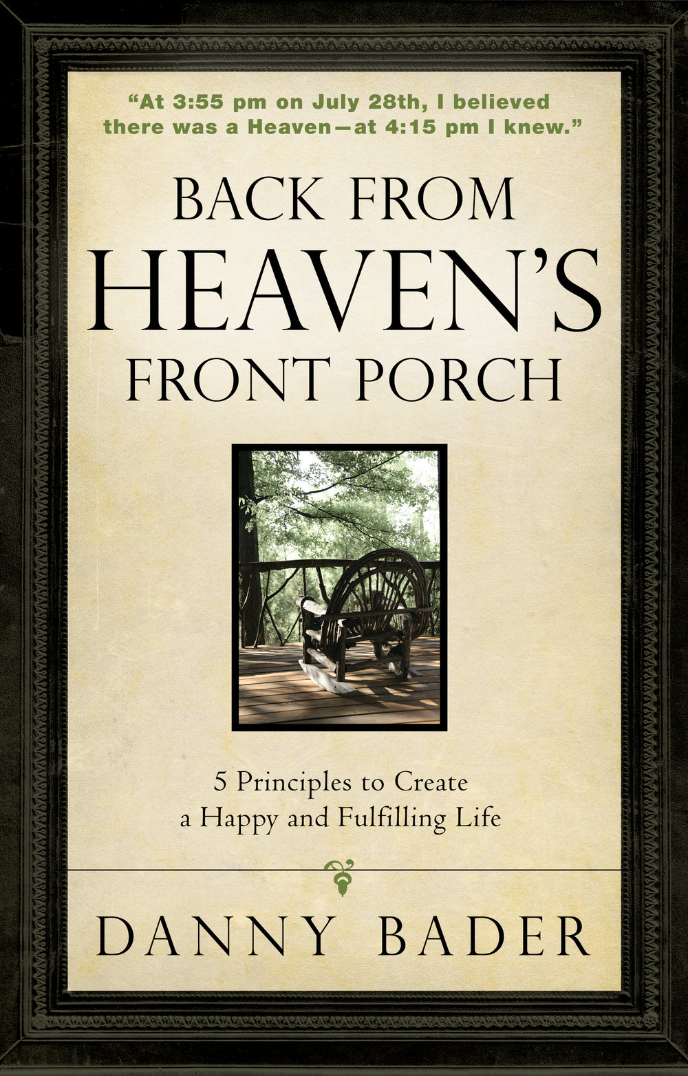 Back From Heaven's Front Porch - By danny bader