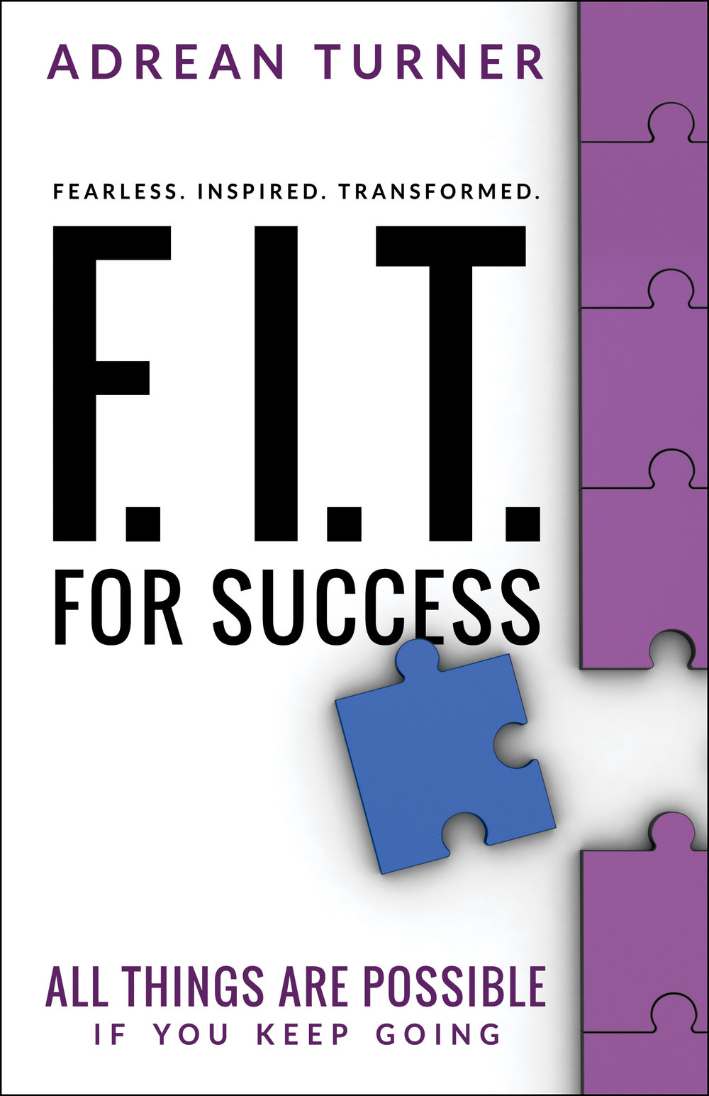 F.I.T. for Success - By adrean turner