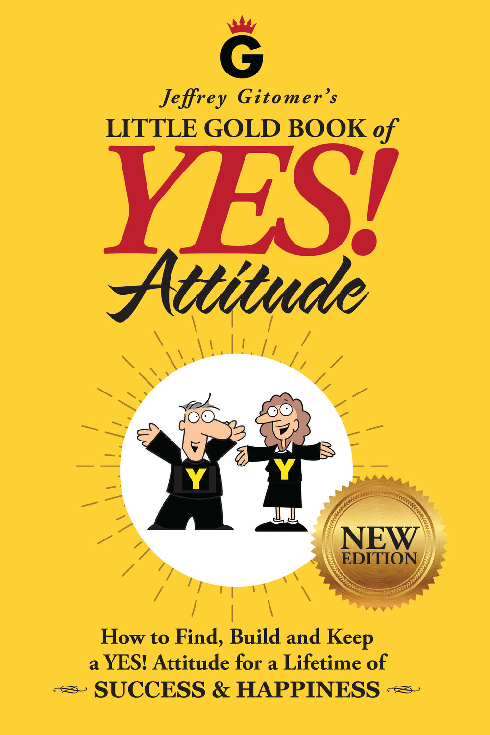 Jeffrey Gitomer's Little Gold Book of YES! Attitude - By jeffrey gitomer