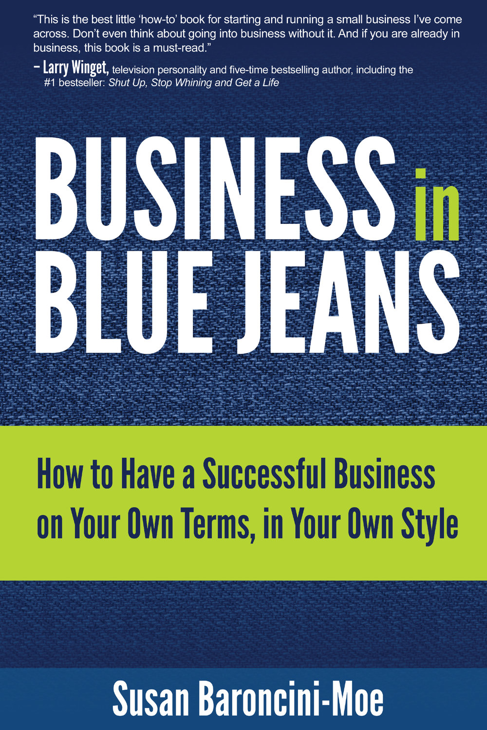 Business in Blue Jeans - Susan Baroncini-Moe