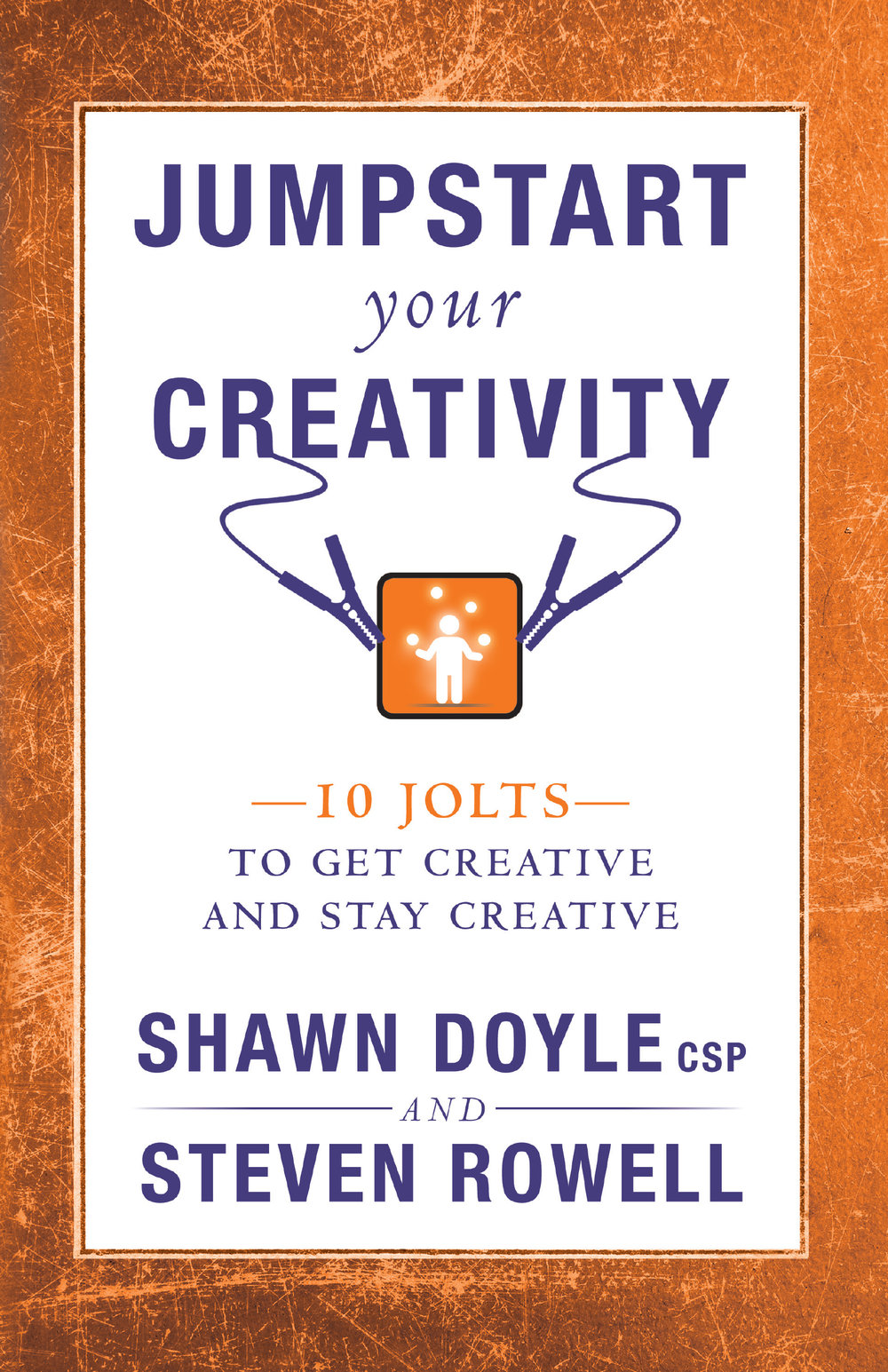 Jumpstart Your Creativity - Shawn Doyle CSP & Steven Rowell